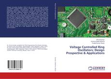 Bookcover of Voltage Controlled Ring Oscillators: Design Prospective & Applications