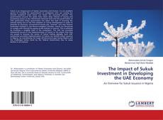Couverture de The Impact of Sukuk Investment in Developing the UAE Economy