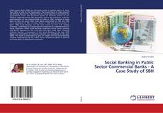Bookcover of Social Banking in Public Sector Commercial Banks - A Case Study of SBH