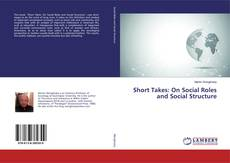 Bookcover of Short Takes: On Social Roles and Social Structure