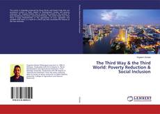 Portada del libro de The Third Way & the Third World: Poverty Reduction & Social Inclusion