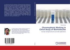 Bookcover of Chromophoric Marking in Chiral Assay of Biomolecules