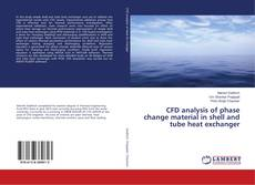 Bookcover of CFD analysis of phase change material in shell and tube heat exchanger