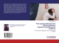 Bookcover of The Coping Mechanisms Among Women Experiencing Domestic Violence