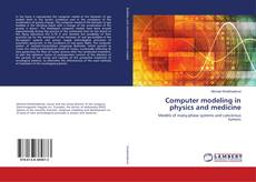 Computer modeling in physics and medicine的封面