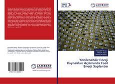 Bookcover of Yenilenebilir Enerji Kaynakları Açılımında Fosil Enerji Saplantısı