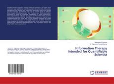 Copertina di Information Therapy Intended for Quantifiable Scientist