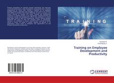Bookcover of Training on Employee Development and Productivity