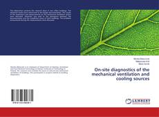 Bookcover of On-site diagnostics of the mechanical ventilation and cooling sources