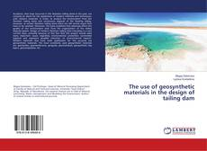 Bookcover of The use of geosynthetic materials in the design of tailing dam