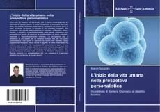 Copertina di L'inizio della vita umana nella prospettiva personalistica