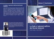 Bookcover of La fede e i giovani nell'era dei Social network