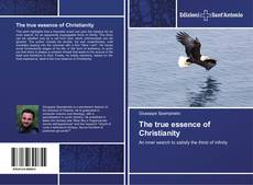 Bookcover of The true essence of Christianity