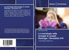 Capa do livro de La mariologia nella teologia di Joseph Ratzinger / Benedetto XVI