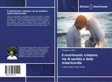 Couverture de Il matrimonio cristiano via di santità e della misericordia