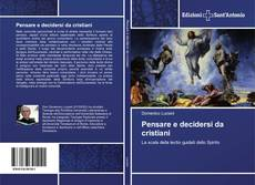 Bookcover of Pensare e decidersi da cristiani
