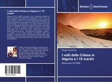 Bookcover of I volti della Chiesa in Algeria e i 19 martiri