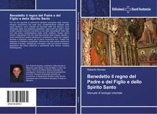 Copertina di Benedetto il regno del Padre e del Figlio e dello Spirito Santo