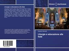 Copertina di Liturgia e educazione alla fede