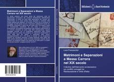 Buchcover von Matrimoni e Separazioni a Massa Carrara nel XIX secolo