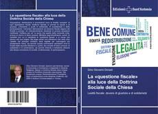 Bookcover of La «questione fiscale» alla luce della Dottrina Sociale della Chiesa