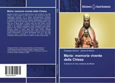 Обложка Maria: memoria vivente della Chiesa