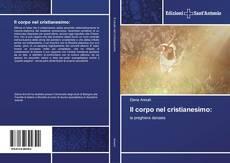 Bookcover of Il corpo nel cristianesimo: