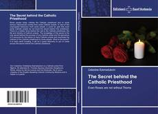 The Secret behind the Catholic Priesthood kitap kapağı