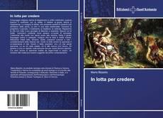 Capa do livro de In lotta per credere