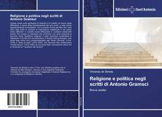 Copertina di Religione e politica negli scritti di Antonio Gramsci