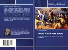 Bookcover of Umbra mortis vitae aurora