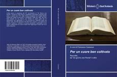Bookcover of Per un cuore ben coltivato