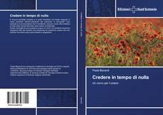 Bookcover of Credere in tempo di nulla