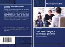 Bookcover of Crisi della famiglia e insicurezza giovanile