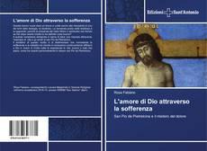 Bookcover of L'amore di Dio attraverso la sofferenza