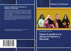 Copertina di Figure di santità tra la diocesi di Palermo e Monreale