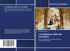 L'irradiazione della vita monastica kitap kapağı