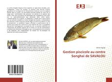 Bookcover of Gestion piscicole au centre Songhaï de SAVALOU