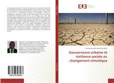 Couverture de Gouvernance urbaine et résilience sociale au changement climatique