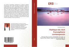 Couverture de Poétique du récit francophone contemporain