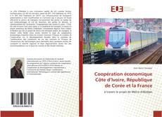 Bookcover of Coopération économique Côte d'Ivoire, République de Corée et la France