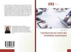 Buchcover von L'écriture de soi à l'ère des mutations numériques