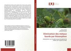 Bookcover of Elimination des métaux lourds par biosorption