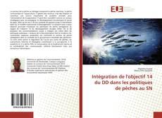 Bookcover of Intégration de l'objectif 14 du DD dans les politiques de pêches au SN