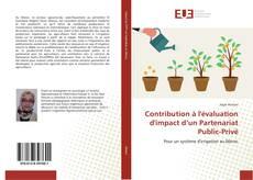 Couverture de Contribution à l'évaluation d'impact d'un Partenariat Public-Privé
