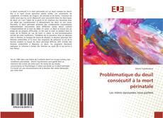 Bookcover of Problématique du deuil consécutif à la mort périnatale