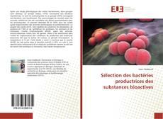 Couverture de Sélection des bactéries productrices des substances bioactives