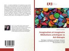 Portada del libro de Imagination et imaginaire Médiations artistiques vs Art-thérapie