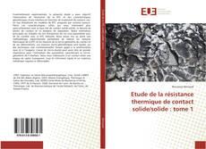 Обложка Etude de la résistance thermique de contact solide/solide : tome 1