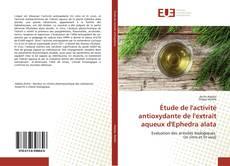 Bookcover of Étude de l'activité antioxydante de l'extrait aqueux d'Ephedra alata